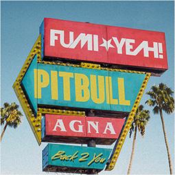 Back 2 You feat. Pitbull & Agna