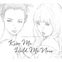 Kiss Me / Hold Me Now