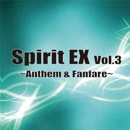 Spirit EX Vol.3 ~Anthem & Fanfare~