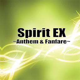 Spirit EX ~Anthem & Fanfare~