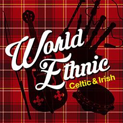 World Ethnic ~Celtic & Irish ~